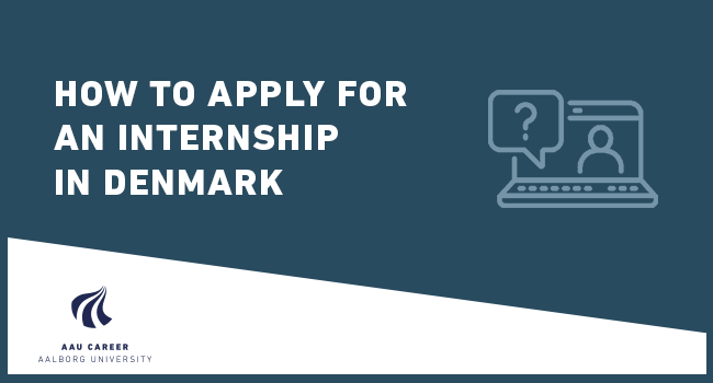 HOW TO APPLY FOR AN INTERNSHIP IN DENMARK (spring 2020)